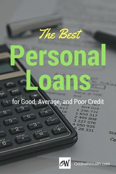 The Best Personal Loans for Good, Average, and Poor Credit. Good credit makes borrowing easier. Great credit makes borrowing downright cheap. Here's where to get the best terms if your credit is good.