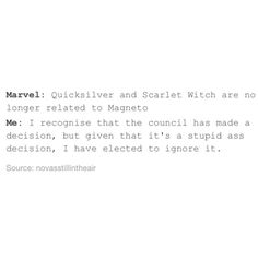 """""""It just makes it more confusing. Stupid film rights. And in X-Men there's no Scarlet Witch (right now at least) and Quicksilver is Peter not Pietro like…"""""""