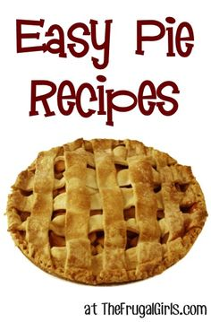 Craving Pie Check out these Easy Pie Recipes at TheFrugalGirls.com