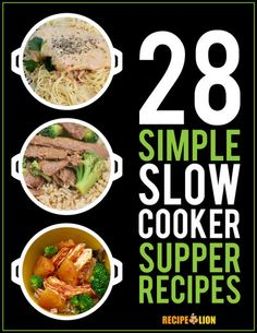 28 Simple Slow Cooker Suppers - Filled with easy dinner options that are all made in your slow cooker.