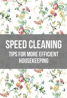 Speed Cleaning - Tips for More Efficient Housekeeping