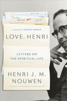 Catholic Book Review: Love, Henri: Letters on Love, Hope, Faith, and Vocation by Henri J.M. Nouwen, October 4, 2016. 351 pages. Published by Convergent Books. Source: Blogging for Books.