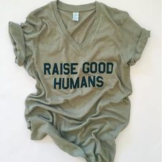 """RAISE GOOD HUMANS"" V-Neck Tee"