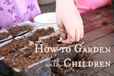 How to Garden With Children - Naturally Mindful