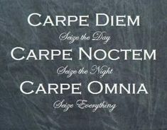 Seize life...... Tattoo Carpe Diem, Carpe Diem Quotes, Latin Quote Tattoos, Tattoo Phrases, One Word Tattoos, Latin Tattoo, Tattoo Quotes, Latin Sayings, Latin Love Quotes