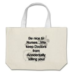 Be Nice To Nurses Bags