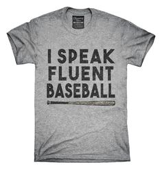 You can order this I Speak Fluent Baseball Funny t-shirt design on several different sizes, colors, and styles of shirts including short sleeve shirts, hoodies, and tank tops.  Each shirt is digitally printed when ordered, and shipped from Northern California.