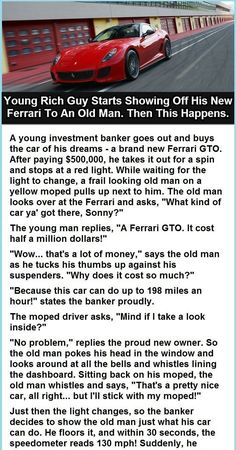 Young Rich Guy Starts Showing His Ferrari to an Old Man. Old Man Jokes, Old Man Funny, Wife Jokes, Funny Jokes And Riddles, Car Jokes, Hilarious Jokes, Funny Memes, Funny Confessions, Redneck Humor