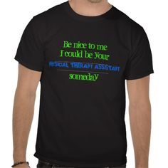 Physical Therapy Assistant Tshirts