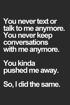 You pushed me away