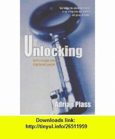 Unlocking (9780745935102) Adrian Plass , ISBN-10: 0745935109  , ISBN-13: 978-0745935102 ,  , tutorials , pdf , ebook , torrent , downloads , rapidshare , filesonic , hotfile , megaupload , fileserve