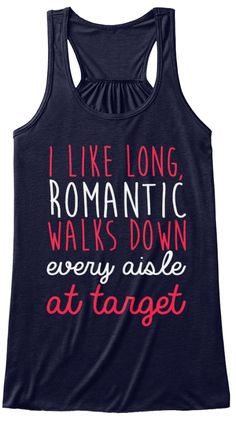 I Like Long, Romantic Walks Down Every Aisle At Target Midnight T-Shirt Front