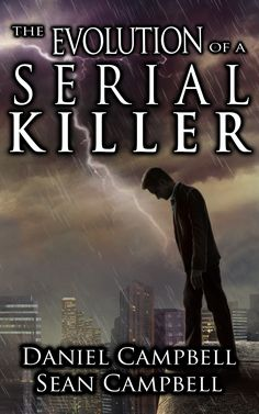The Evolution of a Serial Killer by Sean Campbell. Dark Forensic Murder Mystery. $0.99 http://www.ebooksoda.com/ebook-deals/the-evolution-of-a-serial-killer-by-sean-campbell
