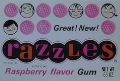 Razzles - the candy that's also gum. This is one of my over all favorite candy memory.