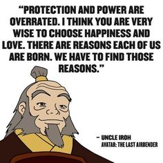 I am so glad Iroh said this to Aang when he needed to hear it most Iroh Quotes, Avatar Quotes, Avatar Airbender, Best Quotes, Funny Quotes, Scary Quotes, Awesome Quotes, Avatar Series, Team Avatar