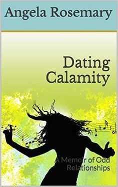 Dating Calamity: A Memoir of Odd Relationships - Kindle edition by Angela Rosemary, Mary Haynes. Health, Fitness & Dieting Kindle eBooks @ Amazon.com.