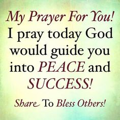 I pray that God will guide you into peace and success