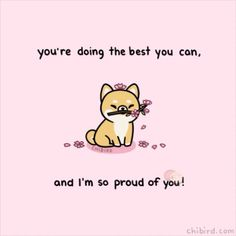 You're doing +he bes'r you can, and I'm so proud of'you! iFunny ) is part of Chibird - You're doing +he bes'r you can, and I'm so proud of'you! popular memes on the site iFunny co Cute Inspirational Quotes, Motivational Quotes, The Words, Happy Quotes, Positive Quotes, Cheer Up Quotes Funny, Cheer Up Meme, Cheer You Up, Rose Hill Designs