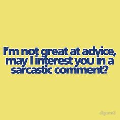 Not so great at advice!
