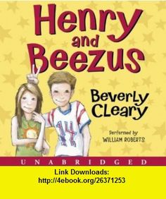 Henry and Beezus (9780061774065) Beverly Cleary, William Roberts , ISBN-10: 0061774065  , ISBN-13: 978-0061774065 ,  , tutorials , pdf , ebook , torrent , downloads , rapidshare , filesonic , hotfile , megaupload , fileserve