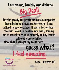 Alice feels amazing because of Obamacare. No American should be forced to travel to Mexico to stay alive.  What a shame!