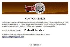 ¡Tú puedes ser nuestro próximo reportero o fotógrafo! ¡Te estamos buscando! Envíanos una copia de tus trabajos a spacio.libre.peru@gmail.com Y prepárate para ser parte del equipo periodístico de Spacio Libre [www.spaciolibre.net]