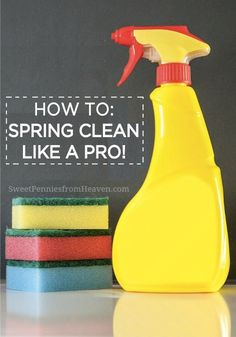 Learn how to spring-clean your whole house like a pro.