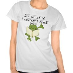 Frog Croak If I Couldn't Read Tshirts and Gifts