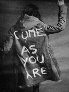 Come as you are- by Nirvana-my favorite band and biggest inspiration in music