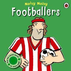 Noisy Noisy: Footballers / Available at www.BookLodge.com - Lowest Priced Chinese and English Online Bookstore for Children and Parents Worldwide!