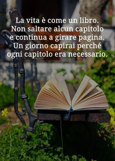 Le salite ripide portano a bellissime vette. Italian Phrases, Italian Quotes, Quotes About Everything, My Mood, I Love Books, In My Feelings, Self Help, Life Lessons, Quotations