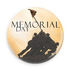 Funny Buttons - Custom Buttons - Promotional Badges - Memorial Day Holiday Pins - Wacky Buttons - Memorial Day Iwo Jima
