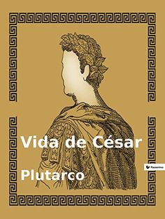 Buy Vida de César by Plutarco and Read this Book on Kobo's Free Apps. Discover Kobo's Vast Collection of Ebooks and Audiobooks Today - Over 4 Million Titles!