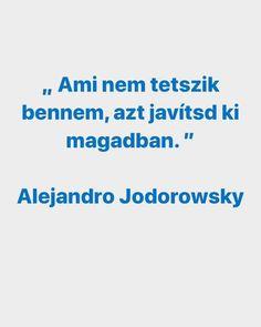 Karma, Wisdom, Quotes, Design, Alejandro Jodorowsky, Quotations, Quote, Shut Up Quotes