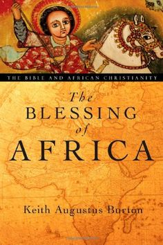 The Blessing of Africa: The Bible and African Christianity… Isaiah 48, Bible Text, Knowledge And Wisdom, African History, African Art, Black Books, The Kingdom Of God, Inspirational Books, New Testament