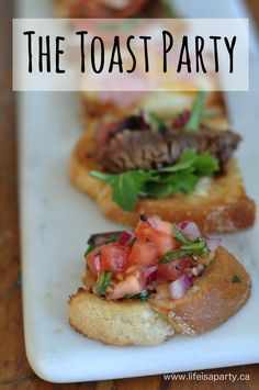 Toast Party -Set up a Toast/Bruschetta/Crostini Bar for guest with a whole menu of different gourmet toast and toppings. Just like fondue party, but better!