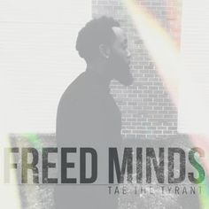 Tae The Tyrant - Freed Minds (full official album stream)