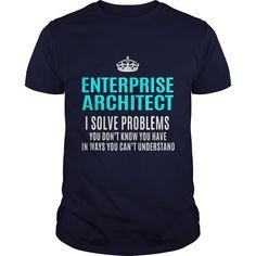 I Am An Enterprise Architect I Solve Problems T-Shirt, Hoodie Enterprise Architect