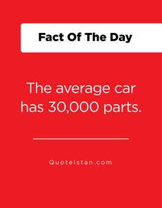 The average car has parts. Fact Of The Day, Quote Of The Day, Did You Know, Yamaha, Transportation, Life Quotes, Knowledge, Inspirational Quotes, Facts