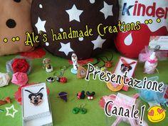• •• Ale's handmade Creations •• •    Presentazione canale!