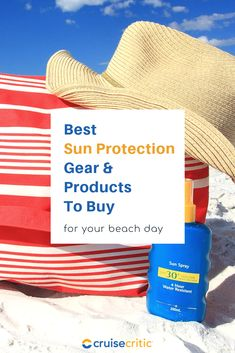 Best Sun Protection Gear for Your Beach Cruise Sun Protective Clothing, Packing For A Cruise, Health Organizations, Cruise Destinations, Sun Protection, Beach Day, Ultra Violet, Sunscreen
