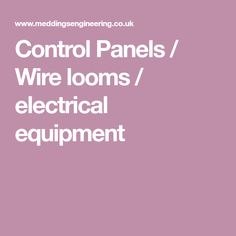 Control Panels / Wire looms / electrical equipment