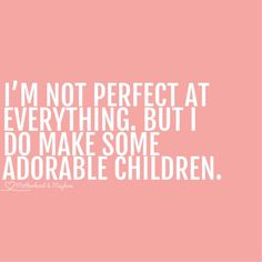 35 trendy baby girl quotes and sayings funny mom baby breastfeeding baby infants baby quotes baby tips baby toddlers Little Boy Quotes, Baby Boy Quotes, Mommy Quotes, Funny Mom Quotes, Mother Quotes, Life Quotes, Mom Funny, Funny Kids, Wisdom Quotes