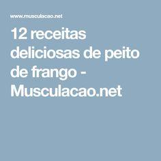 12 receitas deliciosas de peito de frango - Musculacao.net