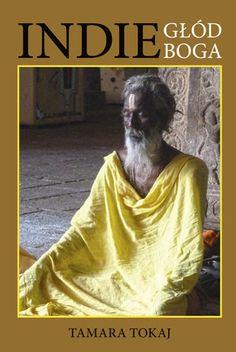 Książka Indie. Głód Boga autorstwa   Tokaj Tamara , dostępna w Sklepie EMPIK.COM w cenie 39,99 zł. Przeczytaj recenzję Indie. Głód Boga. Zamów dostawę do dowolnego salonu i zapłać przy odbiorze!