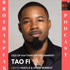In this Brothaspeak Podcast episode LGBTQ Grind & Hustle Moment, we focus on an entrepreneur within the Black LGBTQ community located in Atlanta, Tao Fi, and CEO of Kai-Tahn Entertainment.