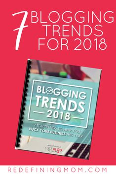 7 Blogging Trends for 2018 you MUST know for blogging success from the best blogging course, Elite Blog Academy. #blog #blogging #bloggingtips #eliteblogacademy Enter your name and email for access! (Affiliate Link)