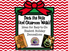Aspire to Inspire: Deck the Halls (and Classroom Walls)! Ideas for Easy-to-Do Student Holiday Decorations