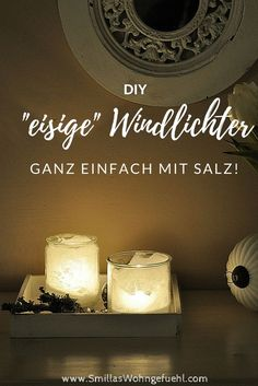 [DIY]: Lanterns in ice look, very easy with salt! - Smilla& feeling of wellbeing - easily make frosty lanterns with salt DIY Informations About [DIY]: Windlichter im Eis-Look, ganz ea - Winter Diy, Japanese Poster Design, Diva Nails, Maila, Decoupage Furniture, Ideas Geniales, Diy Blog, Decorating Coffee Tables, Deco Mesh Wreaths