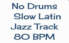 No Drums Slow Latin Track for Drummers to Jam With 80 BPM